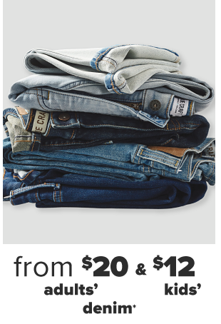 A stack of folded jeans. From $20 adults' and $12 kids' denim.