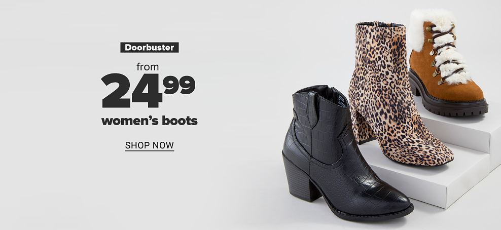 One black crocodile print, western style ankle bootie. One leopard print ankle bootie with a chunky heel. One sherpa lined brown hiker boot. Doorbuster from $24.99 women's boots. Shop now.