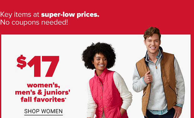 A woman in a white top, pink vest and dark pants. A man in blue jeans wearing a green plaid shirt with a tan pullover over that and a brown vest over that. Seventeen dollar women's, men's and juniors' fall favorites. Shop women. Shop men. Shop juniors.