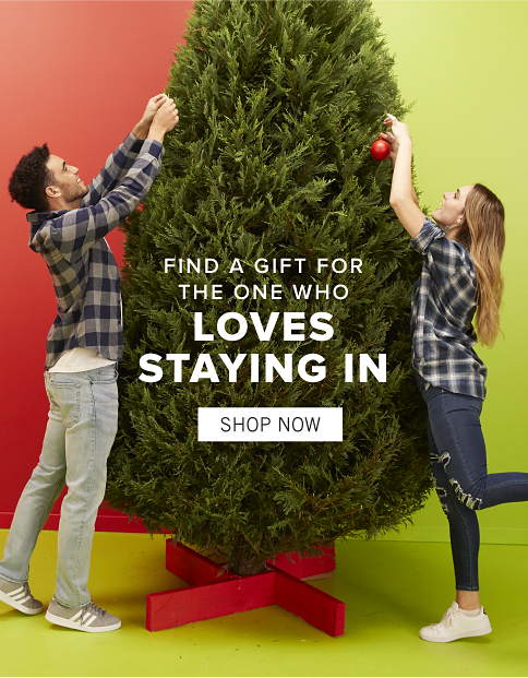 Find a gift for the one who loves staying in. Shop Now.