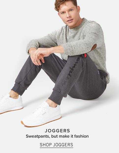 Joggers. Sweatpants, but make it fashion. Shop Joggers.