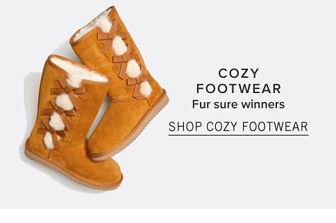 Cozy Footwear. Fur sure winners. Shop Cozy Footwear
