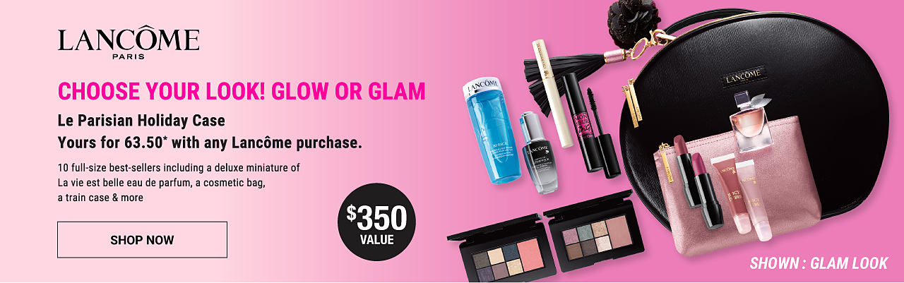 An assortment of Lancome beauty products. Lancome Paris. Choose your Look. Glow or Glam. La Parisian holiday case. Yours for 63.50 with any Lancome purchase. 10 full-size best-sellers including a deluxe miniature of La vie est belle eau de parfum, a cosmetic bag, a train case & more. A $350 value. Shop now.