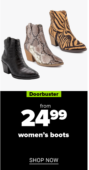 A black boot, a leopard print boot and a brown boot. Doorbuster. From 24.99 women's boots. Shop now.