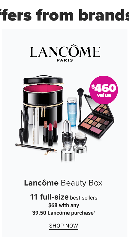 An assortment of Lancome beauty products & a round black zippered makeup case. Lancome Beauty Box. 11 full size best sellers. $68 with any $39.50 Lancome purchase. A $460. Shop now.