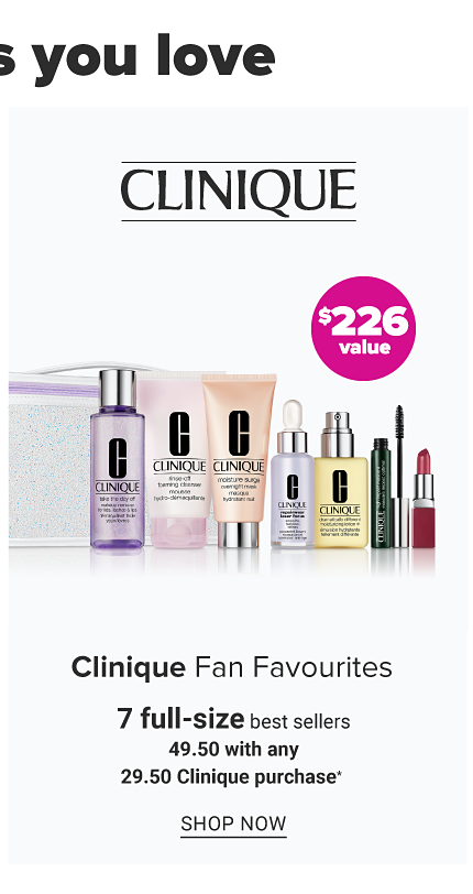 An assortment of Clinique beauty products & a light gray zippered makeup case. Clinique Fan Favorites. 7 full size best sellers. $49.50 with any $29.50 Clinique purchase. A $226. Shop now.