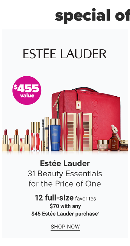 Special Makeup & Skin Care Offers. Special Offers From Brands You Love. An assortment of Estee Lauder beauty products & a red makeup case. Estee Lauder Blackbuster Set. 12 full size favorites. $70 with any $45 Estee Lauder purchase. A $455 value. Shop now.