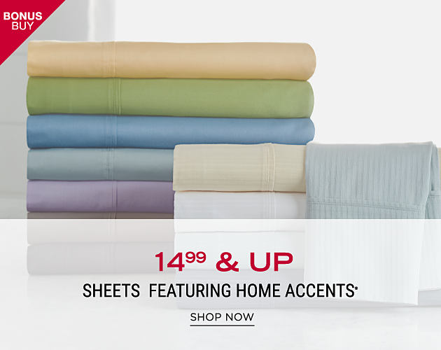 2 stacks of folded bed sheets in a variety of pastel colors. Bonus Buy. $14.99 sheets featuring Home Accents. Shop now.