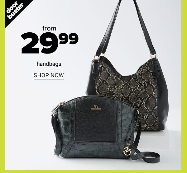 Doorbuster from 29.99 Handbags - Shop Now