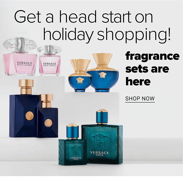 Get a Head Start on Holiday Shopping! Fragrance Sets are Here - Shop Now