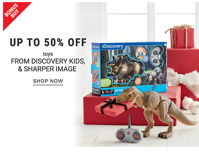 Bonus Buy. Up to 50% off toys from Discovery Kids & Sharper Image. Shop now. A toy dinosaur and other toys and boxes.