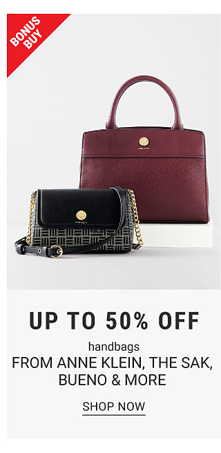 Bonus Buy. A black purse and burgundy purse. Up to 50% off handbags from Anne Klein, The Sak, Bueno & more. Shop now.