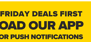 Get Black Friday Deals First! Download Our App and Opt-In for Push Notifications - Download Now