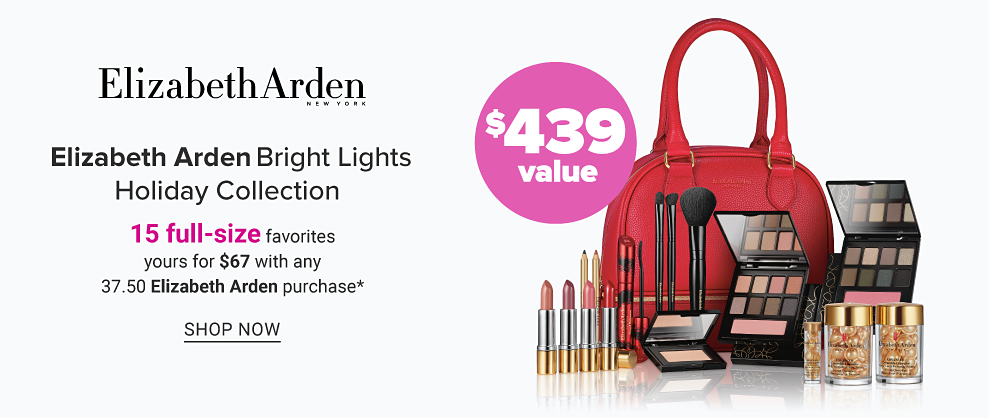 An assortment of Elizabeth Arden Beauty products & a red leather handbag. Elizabeth Arden Bright Lights Holiday Collection. 15 full size gifts. Your for $67 with any $37.50 Elizabeth Arden purchase. A $439 value. Shop now.