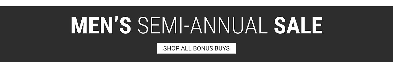 Men's semi-annual sale. Shop all bonus buys.