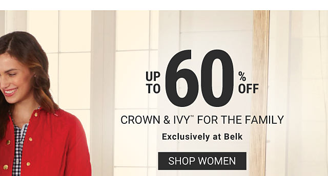 A man wearing a blue coat over a white button front shirt standing next to a girl wearing a red coat over a blue & white top, a boy wearing a blue coat over a red, green & yellow plaid flannel shirt & a woman wearing a red coat over a blue & white plaid top. Up to 60% off Crown & Ivy for the family. Exclusively at Belk. Shop women.