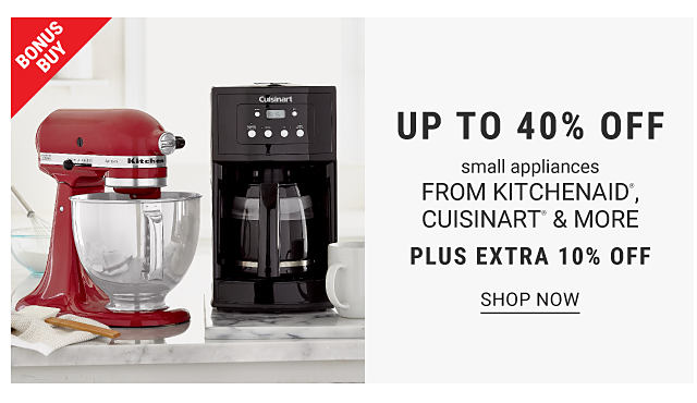 A mixer and a coffee maker. Bonus buy. Up to 40% off small appliances from KitchenAid, Cuisinart and more. Plus extra 10% off. Shop now.
