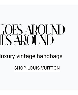 What Goes Around Comes Around - Shop Louis Vuitton