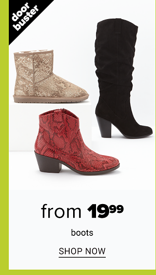 An assortment of women's boots in a variety of colors & styles. Doorbuster. From $19.99 boots. Shop now.