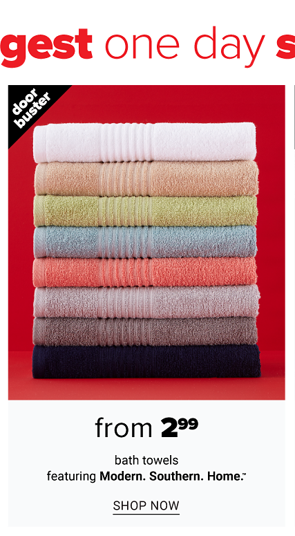 A stack of folded bath towels in a variety of colors. Doorbuster. From $2.99 bath towels. Shop now.