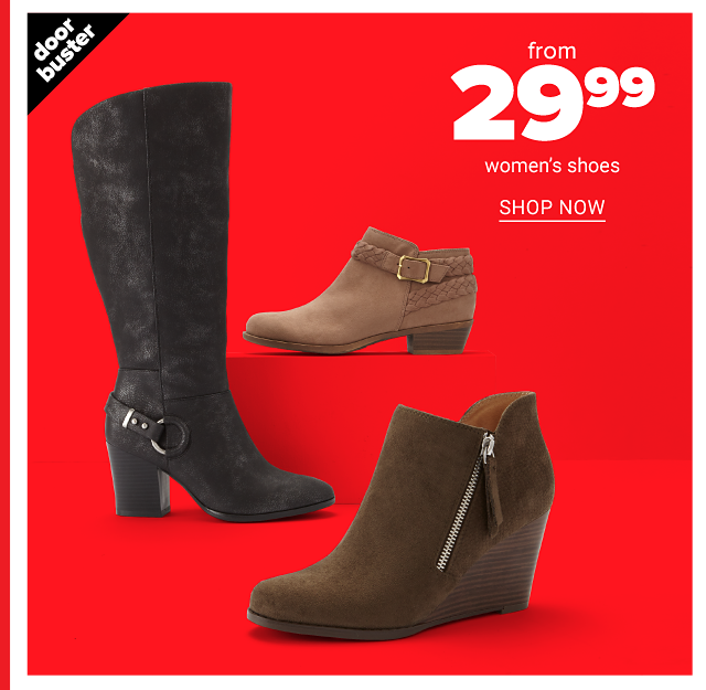 An assortment of women's boots in a variety of colors & styles. Doorbuster. From $29.99 women's shoes. Shop now.