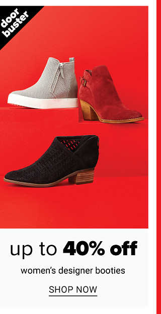 An assortment of women's boots in a variety of colors & styles. Doorbuster. Up to 40% off women's designer booties. Shop now.