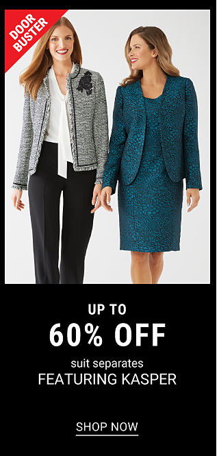 A woman wearing a gray open front sweater, a white blouse & black pants standing next to a woman wearing a teal jacket & matching dsress. DoorBuster. Up to 60% off suit separates featuring Kasper. Shop now.