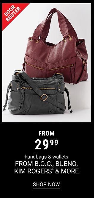 A burgundy leather handbag & a gray leather handbag. DoorBuster. From $29.99 handbags & wallets from b o c, Bueno, Kim Rogers & more. Shop now.
