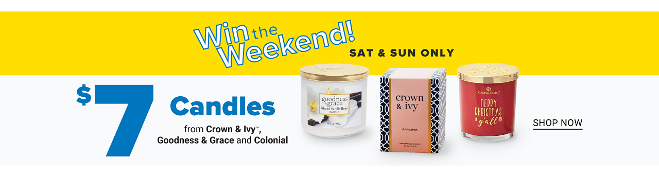 Win the Weekend Candles. shop now.