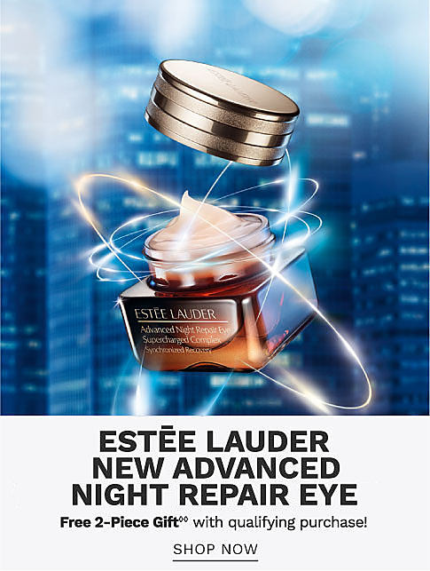 A container of Estee Lauder advanced night repair eye cream. Estee Lauder new advanced night repair eye. Free 2 piece gift with qualifying purchase. Shop now.