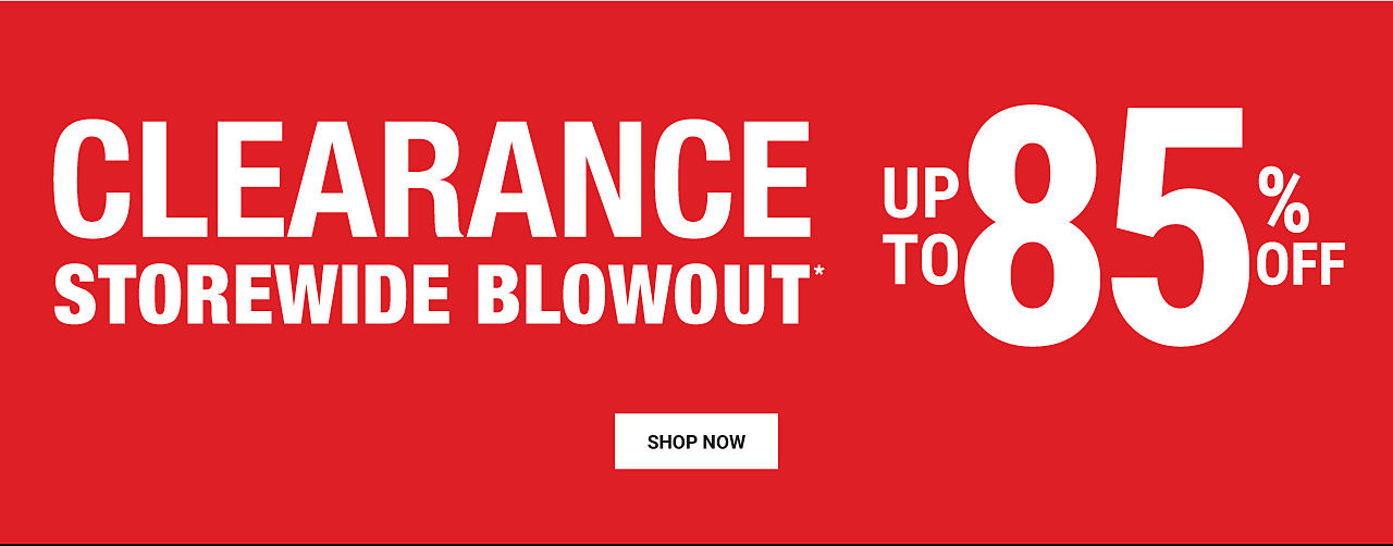 Clearamce Storewide Blowout. Up to 85% off. Shop now.