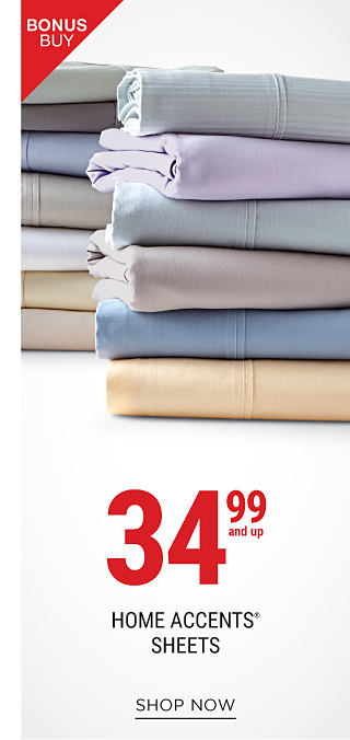 2 stacks of folded bed sheets in a variety of colors, Bonus Buy. 34.999 & up Home Accents sheets. Shop now.