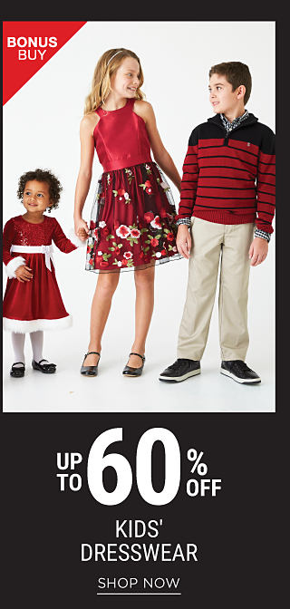 2 girls & a boy wearing various styles of holiday dresswear. Bonus Buy. Up to 60% off kids dresswear. Shop now.