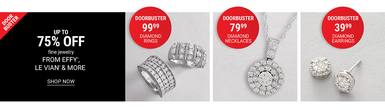 Two different styles of diamond and silver rings. A diamond & silver pendant necklace. A pair of diamond and sivler earrings. DoorBuster. Up to 75% off fine jewelry from Effy, Le Vian & more. DoorBuster. $99.99 diamond rings. DoorBuster. $79.99 diamond necklace. DoorBuster. $39.99 diamond earrings. Shop now.