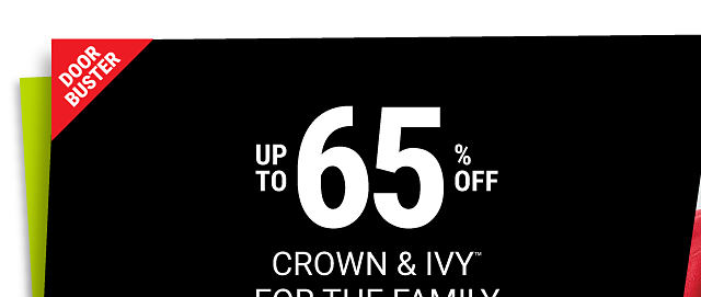 DoorBuster. Up to 65% off Crown & Ivy for the family.