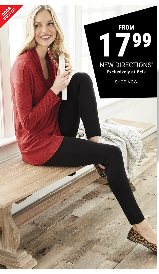 A woman wearing an olive green long sleeved top & black pants. DoorBuster. From $9.99 New Directions. Exclusively at Belk. Shop now.