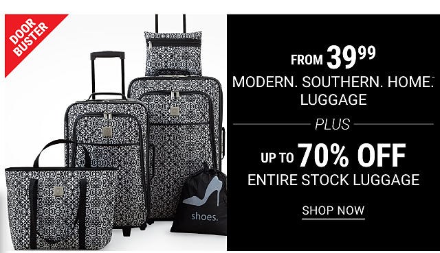 A black & white patterned print 5 piece luggage set. DoorBuster. From $39.99 Modern Southern Home luggage plus up to 70% off Entire Stock luggage. Shop now.