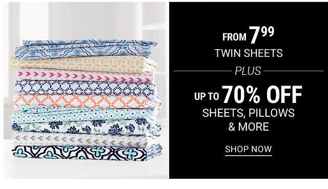 A stack of folded sheets in a variety of colors & prints. DoorBuster. From $7.99 twin sheets plus up to 80% off sheets, pillows & more. Shop now.