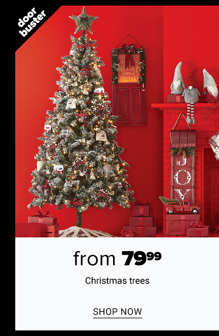 A fully decorated Christmas tree surrounded by holiday decor. Doorbuster. From $79.99 Christmas trees. Shop now.