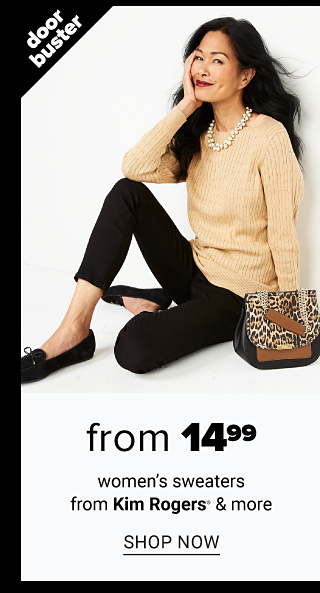 A woman wearing a beige sweater, black pants & black flats, holding a leopard print handbag. Doorbuster. From $14.99 women's sweaters from Kim Rogers & more. Shop now.