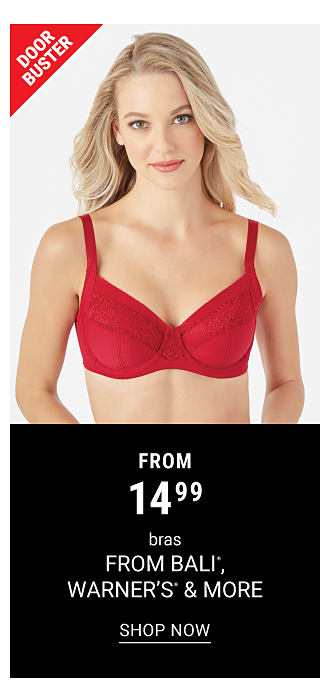 A woman wearing a red bra. DoorBuster. From $14.99 bras from Bali, Warners & more. Shop now.