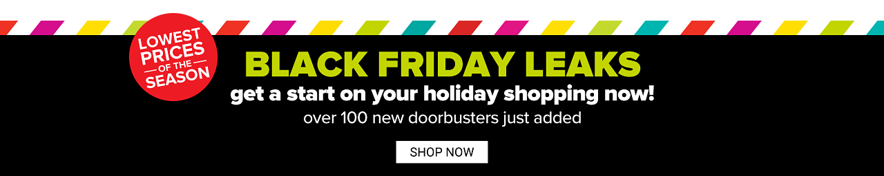 Lowest Prices of the Season. Black Friday Leaks. Shop all doorbusters.