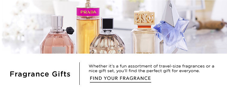 Fragrance Gifts. Whether it's a fun assortment of travel-size fragrances or a nice gift set, you'll find the perfect gift for everyone. Find your fragrance.