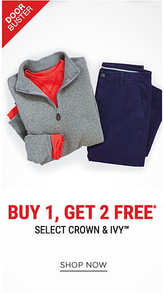 A folded gray fleece & orange long-sleeved thermal shirt set. A folded pair of navy pants. DoorBuster. Buy 1, Get 2 Free select Crown & Ivy. Free items must be of equal or lesser value. Shop now.