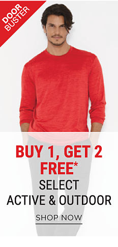 A man wearing a red sweatshirt. DoorBuster. Buy 1, Get 2 Free select active outdoor. Free items must be of equal or lesser value. Shop now.