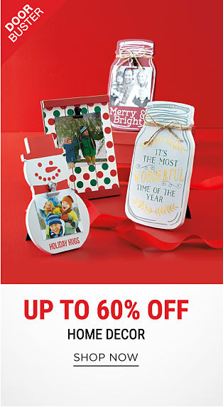 An assortment of holiday-themed home decor items. DoorBuster. Up to 60% off home decor. Shop now.