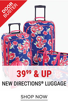 A blue, fuchsia, green & white floral print 5-piece luggage set. DoorBuster. 39.99 & up New Directions luggage. Shop now.
