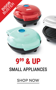 An assortment of mini grills in a variety of colors. DoorBuster. 9.99 & up small appliances. Shop now.