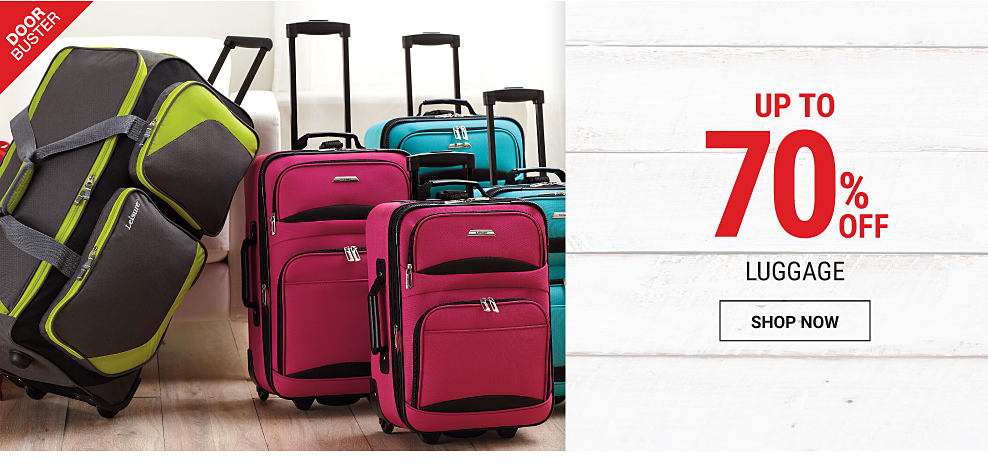 An assortment of wheeled luggage in a variety of colors & styles. DoorBuster. Up to 70% off luggage. Shop now.