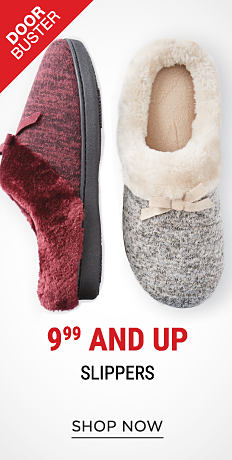 A burgundy slipper & a gray & white slipper. DoorBuster. 9.99 & up slippers. Shop now.